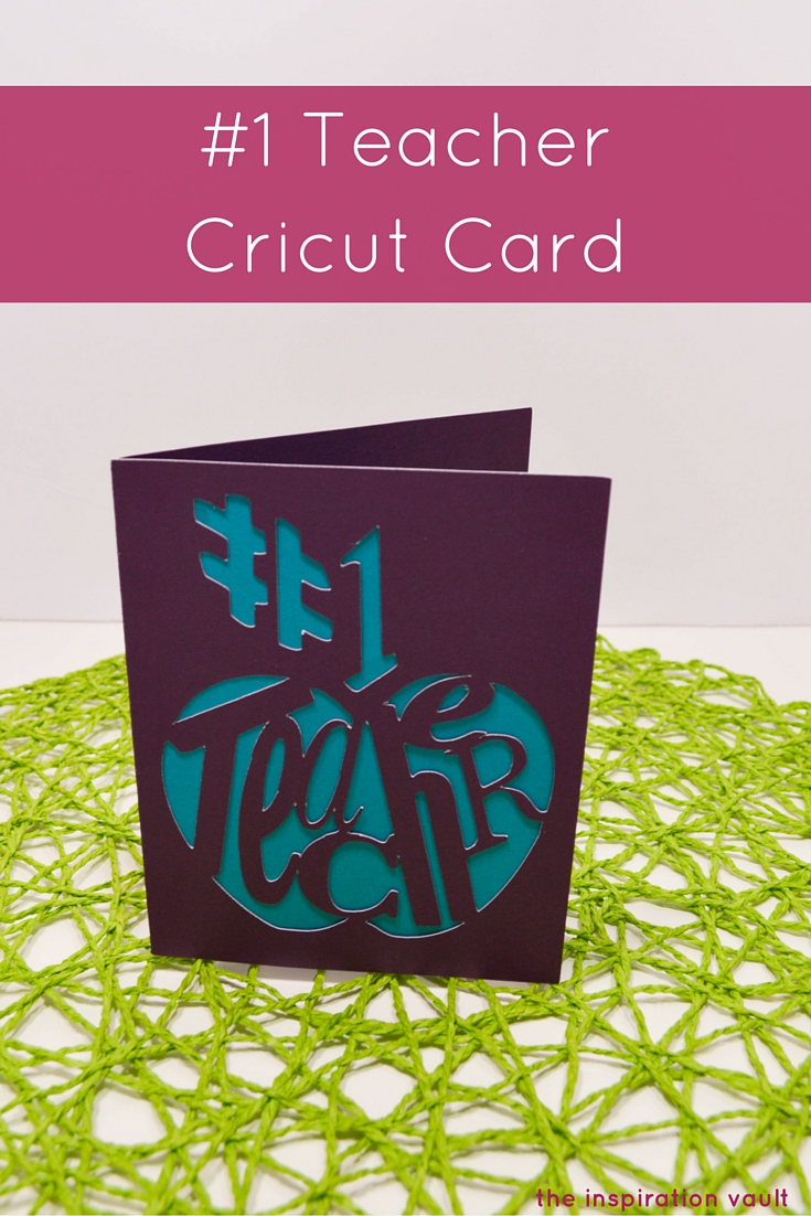 #1 Teacher Cricut Card Tutorial Teacher Appreciation