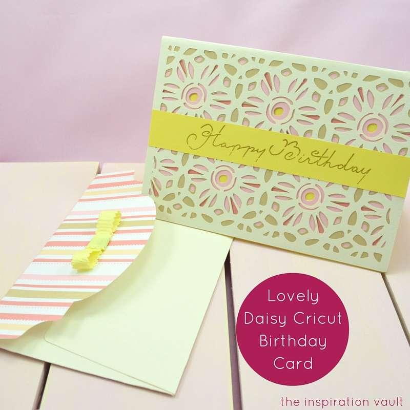 Lovely Daisy Cricut Birthday Card
