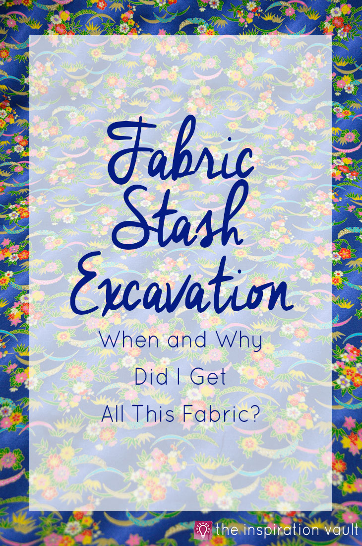 Fabric Stash Excavation Craft Blog Article