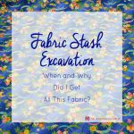 Fabric Stash Excavation