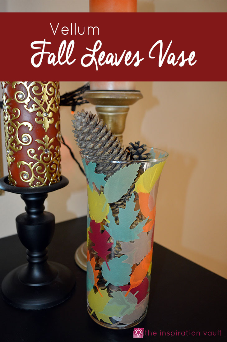 Vellum Fall Leaves Vase Craft Tutorial