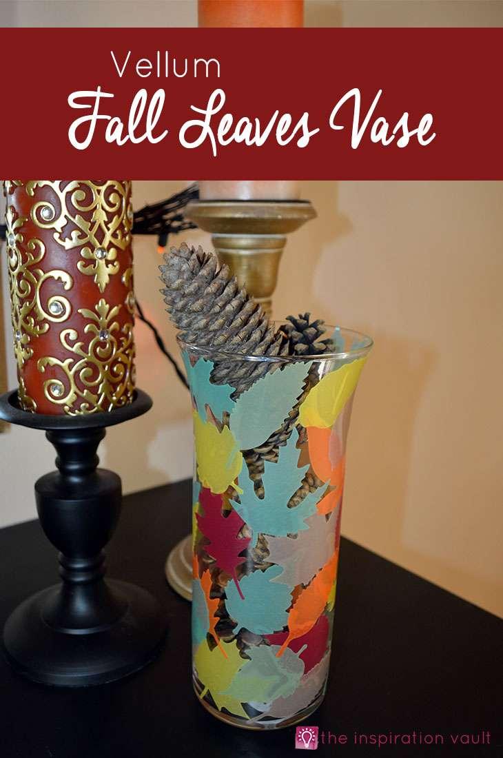Vellum Fall Leaves Vase Craft Tutorial