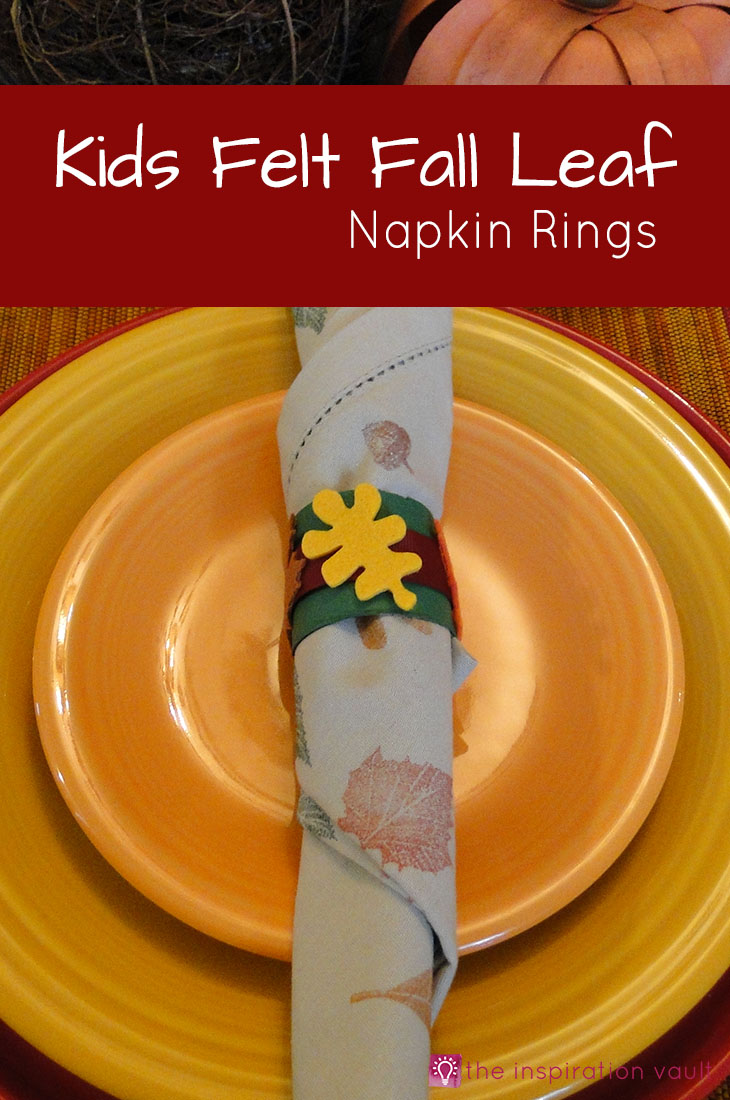 Kids Felt Fall Leaf Napkin Rings Craft Tutorial for your Thanksgiving Table