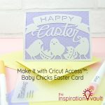 Make It with Cricut Access: Baby Chicks Easter Card