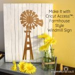 Make It with Cricut Access: Farmhouse Style Windmill Sign