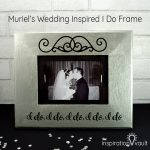 Muriel's Wedding Inspired I Do Frame