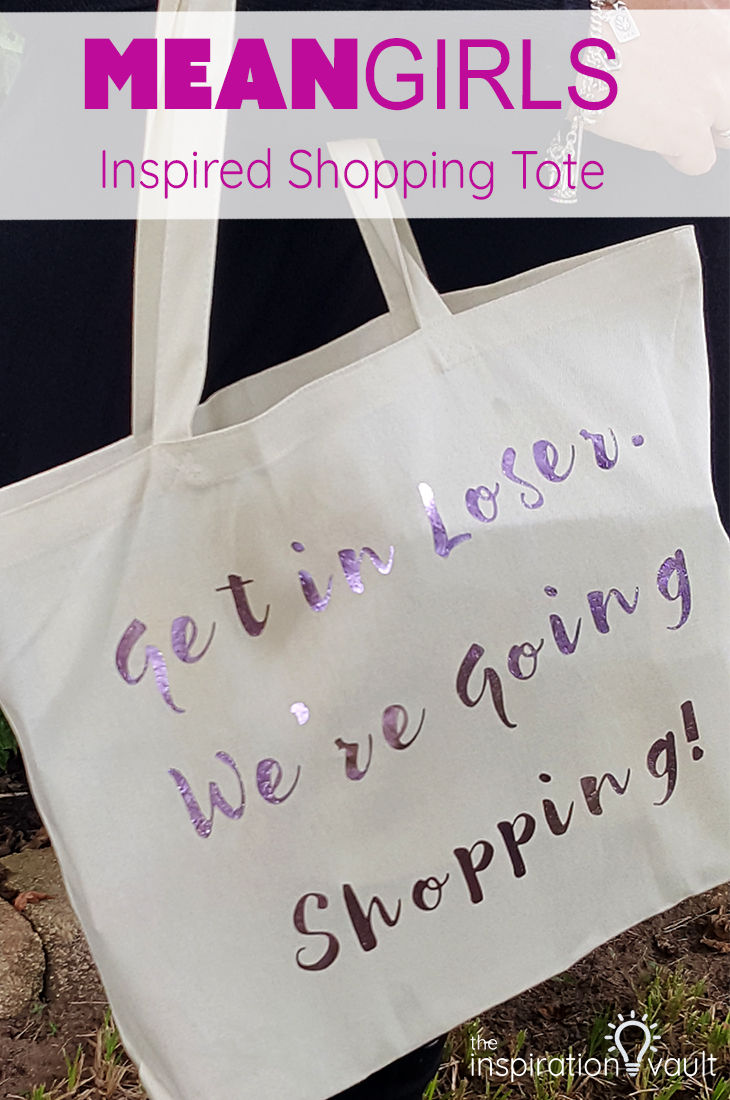 Mean Girls Inspired Shopping Tote DIY Craft Tutorial Using Cricut Iron-on Foil