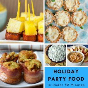 Holiday Party Food in Under 30 Minutes Feature
