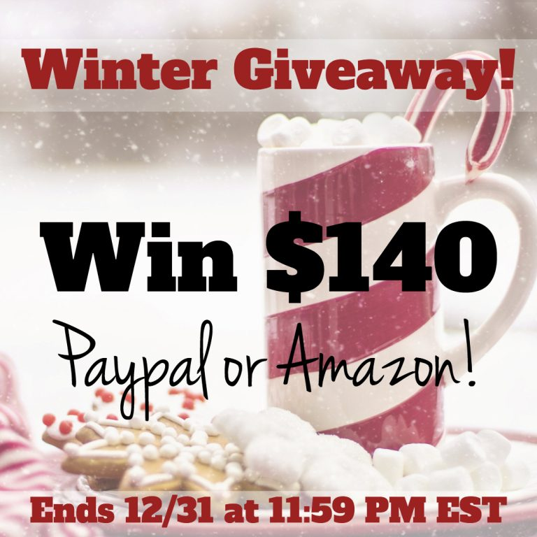 Winter Giveaway: $140 Amazon Gift Card or PayPal Cash