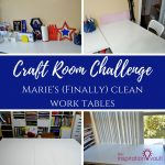 Craft Room Challenge Week 1: Marie's (Finally) Clean Work Tables