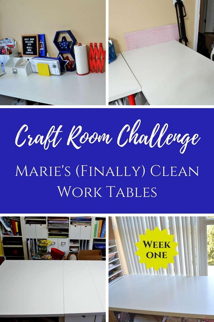 Craft Room Challenge Week 1 Marie's (Finally) Clean Work Tables