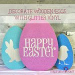 Decorate Wooden Eggs with Glitter Vinyl