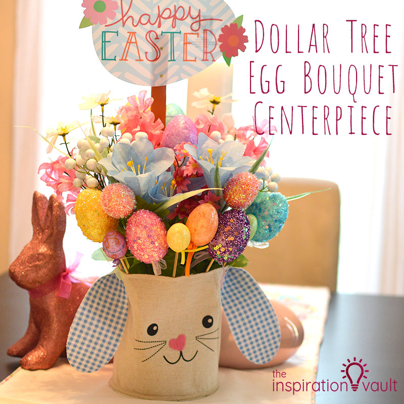 Dollar Tree Egg Bouquet Centerpiece Feature