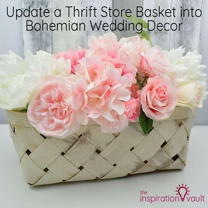 Update Thrift Store Basket Bohemian Wedding Decor Feature
