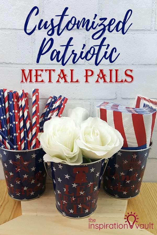 Customized Patriotic Metal Pails DIY Cricut Craft Tutorial