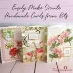 Easily Make Ornate Handmade Cards from Kits