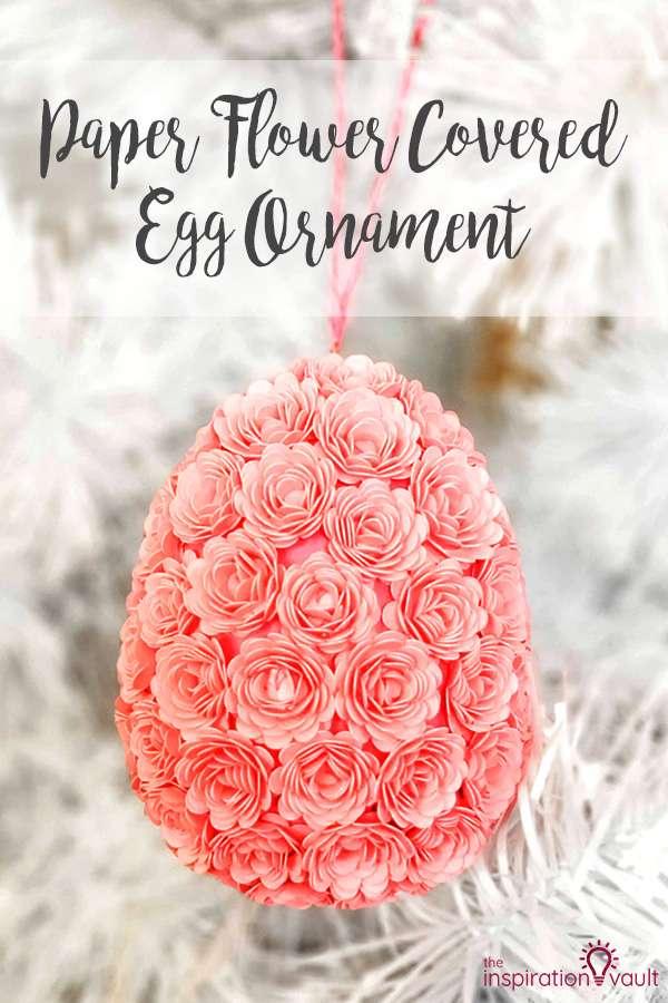 Paper Flower Covered Egg Ornament DIY Cricut Craft Tutorial